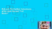 R.E.A.D The Further Adventures of An Idiot Abroad *Full Books*