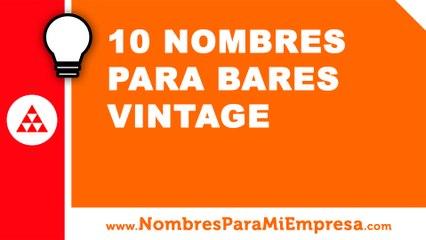 10 nombres para bares vintage - nombres para empresas - www.nombresparamiempresa.com