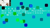 F.R.E.E [D.O.W.N.L.O.A.D] Sacred Knowledge: Psychedelics and Religious Experiences by William