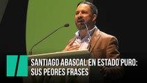 Santiago Abascal en estado puro: las peores frases de Vox