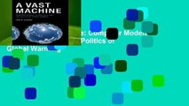 [P.D.F] A Vast Machine: Computer Models, Climate Data, and the Politics of Global Warming