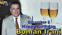 02nd Dec Boman Irani Birthday