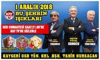 1 ARALIK 2018 KAY TV BU ŞEHRİN IŞIKLARI TAHİR NURSAÇAN