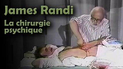 James Randi  - La chirurgie psychique est une arnaque