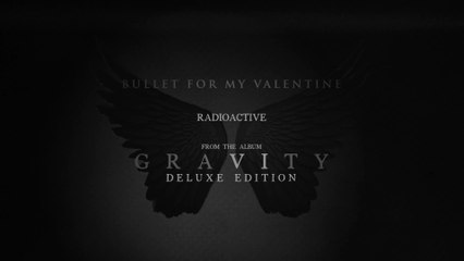 Bullet For My Valentine - Radioactive