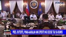 Pres. #Duterte, pinag-aaralaanang epekto ng excise tax sa buwis