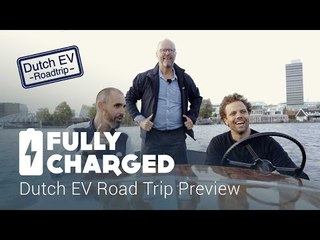 Dutch EV Road Trip Preview | Fully Charged