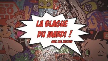 Blague du mardi épisode 1 :  Léo Bastien