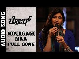 Ninagagi Naa Full Song || Rogue Kannada Movie || Puri Jagannadh || Ishan, Mannara || Sunil K