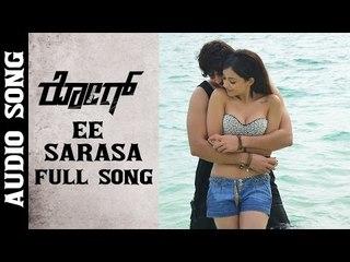 Ee Sarasa Full Song || Rogue Kannada Movie || Puri Jagannadh || Ishan ,Mannara,Angela || Sunil Kash