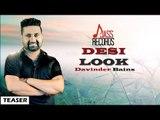 Davinder Bains - Desi Look | Davinder Bains | Teaser | Latest Punjabi Songs 2015 | Jass Records