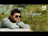 Supne   (Full Song)   Saaz Gill   New Punjabi Songs 2018   Latest Punjabi Songs 2018   Jass Records