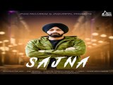 Sajna   (FULL SONG)   Mr Rubal   Preet Mann   New Punjabi Songs 2018   Latest Punjabi Songs 2018