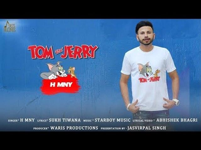 Tom & Jerry | (FULL SONG) | H MNY | New Punjabi Songs 2018 | Latest Punjabi Songs 2018