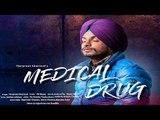Medical Drug    (Full Song)   Harpreet  Kharoud    New Punjabi Songs 2018   Latest Punjabi Songs 201