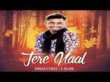 Tere Naal   (Full Song )   K Rajan    New Punjabi Songs 2018   Latest Punjabi Songs 2018