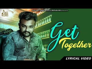 Get Together | (Full Song ) | Preet Basra |  New Punjabi Songs 2018 | Latest Punjabi Songs