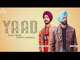 Yaad | (Full Song ) | Sonu Sikri & Happy Chohka | New Punjabi Songs 2018 | Latest Punjabi Songs 2018