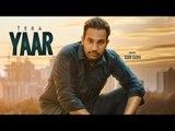 Tera Yaar   (Full Song)   Gur  Sohi     New Punjabi Songs 2018   Latest Punjabi Songs 2018
