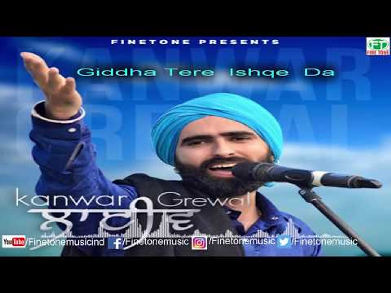 Giddha Tere Ishqe Da   Kanwar Grewal   Latest Punjabi Song 2017   Finetone