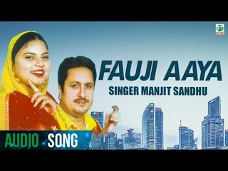 Fauji Aaya | Manjit Sandhu | Biba Kulwant Kaur | Latest Punjabi Song 2018 | Finetone Music