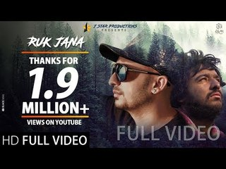 RUK JANA | J Star | Full Official Video | J STAR Productions