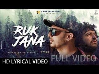 RUK JANA  J Star Lyrical Video  J STAR Productions