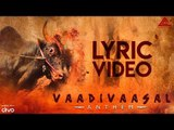Vaadivaasal Anthem (Official Lyric Video) | Melvin-Vishwa | Naresh Iyer, Divakar | Ko Sesha | Mukesh