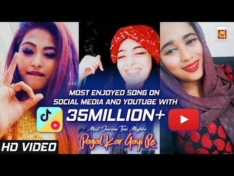 Pagal Kar Gayi Re : Most Enjoyed Tiktok/Musical.ly Song Nov 2018 | Best Musical.ly Compilation