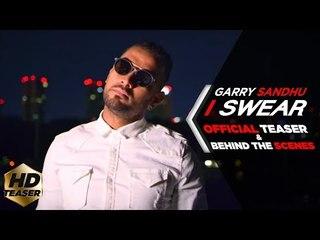 I SWEAR   GARRY SANDHU ( OFFICIAL TEASER & BEHIND THE SCENE )