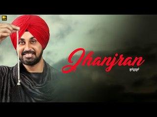 Jhanjran ( Full Video) | Jagdeep Jaggi | Latest Punjabi Songs 2018 | New Punjabi Songs 2018