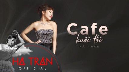 Cafe Buổi Tối - Hà Trần