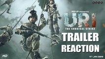URI Trailer Reaction   Vicky Kaushal, Yami Gautam, Paresh Rawal