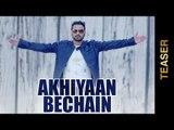 New Punjabi Songs 2015 || TEASER || AKHIYAAN BECHAIN || NACHHATAR GILL || Punjabi Songs 2015
