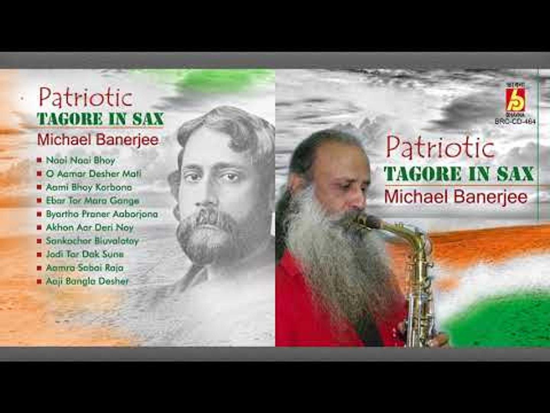 Patriotic Tagore In Sax || Michael Banerjee || RABINDRA SANGEET || Bhavna  Records