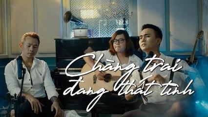 Chàng Trai Đang Thất Tình - Đạt G ft. Binz -- Official MV 4K