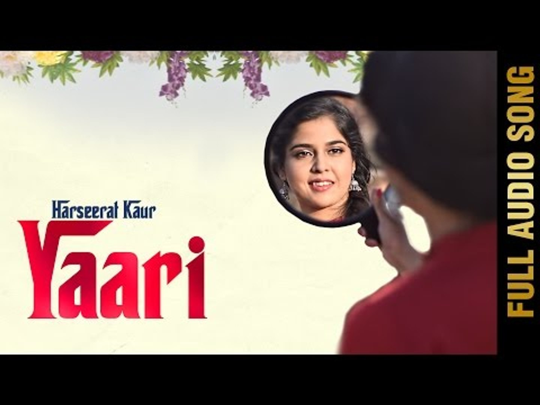 YAARI (Full Audio Song) || HARSEERAT KAUR || New Punjabi Songs 2016 || AMAR AUDIO