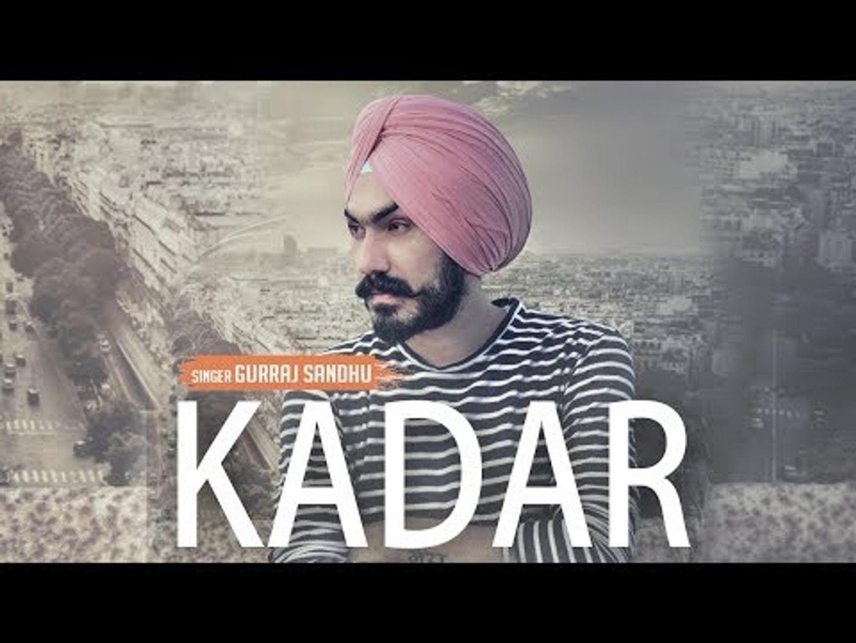 New Punjabi Song| Kadar  | Gurraj sandhu | New Punjabi Songs 2017 | Latest Punjabi songs 2017|