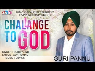 Challange to GOD || Guri Pannu || DEVIL'Z