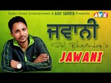 Latest Song 2018 | Pal Bhupinder - JAWANI