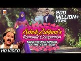 Ashok Zakhmi - All Romantic Songs Compilation || Most Viewed Qawwali Singer Of The Year 2018 ||