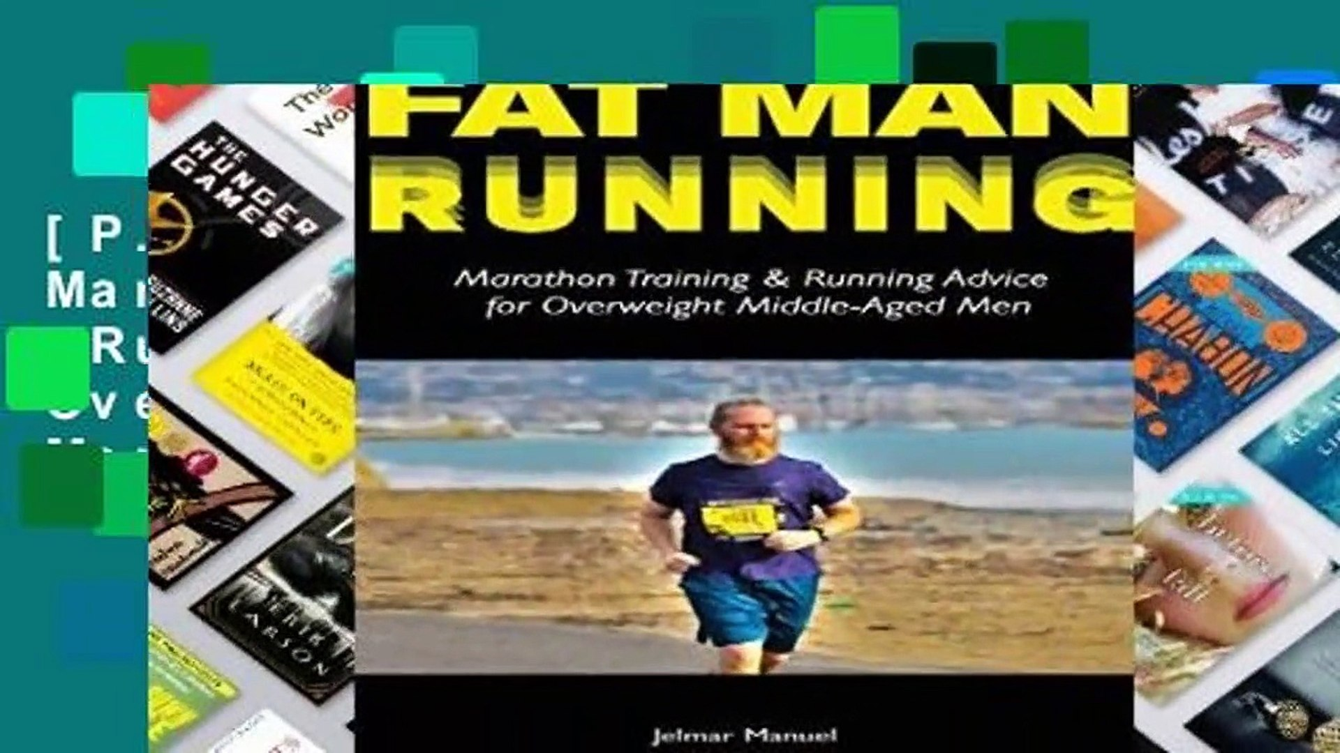 [P.D.F] Fat Man Running: Marathon Training   Running Advice for Overweight Middle-Aged Men [P.D.F]