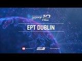 Main Event EPT 12 Dublin 2016, Tournoi de Poker Live, Jour 4 - PokerStars