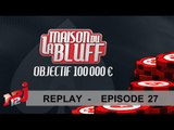 EP27 - Epilogue -  La Maison du Bluff 6 - NRJ12 - Replay