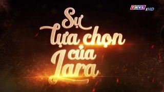 Su Lua Chon Cua Lara Tap 71 Long Tieng THVL 06 12 2018