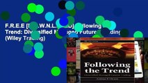 F.R.E.E [D.O.W.N.L.O.A.D] Following the Trend: Diversified Managed Futures Trading (Wiley Trading)
