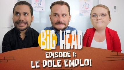 Quand ON est AU POLE EMPLOI... (Vincent Scalera Jérémy Nadeau Lola Dubini) #BIGHEAD Ep1