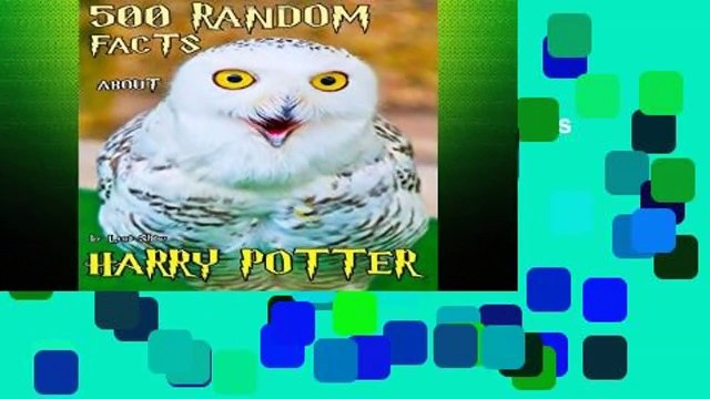 D.O.W.N.L.O.A.D [P.D.F] 500 Random Facts about Harry Potter: The Ultimate Quiz Book of Fun Facts