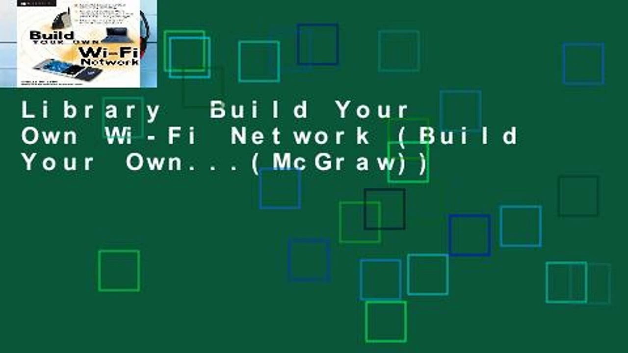 Library  Build Your Own Wi-Fi Network (Build Your Own…(McGraw))