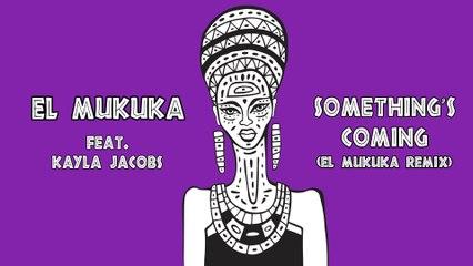 El Mukuka - Something's Coming